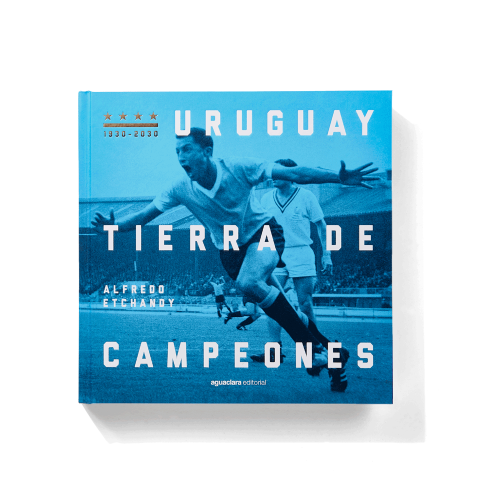 Uruguay tierra de campeones de Alfredo Etchandy